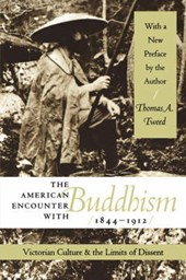 The American Encounter With Buddhism, 1844-1912 | Thomas A. Tweed |