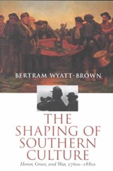 The Shaping of Southern Culture | Bertram Wyatt-Brown |