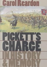 Pickett's Charge in History and Memory | Carol Reardon |