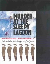 Murder at the Sleepy Lagoon | Eduardo Obregon Pagan |