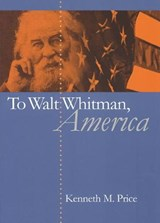 To Walt Whitman, America | Kenneth M. Price |