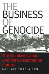 the Business Of Genocide | Michael Thad Allen |
