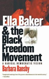 Ella Baker And The Black Freedom Movement | Barbara Ransby |