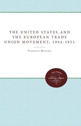 The United States and the European Trade Union Movement, 1944-1951 | Federico Romero |