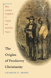 The Origins of Proslavery Christianity | Charles F. Irons |