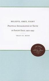 Believe, Obey, Fight