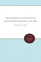 The Diplomatic Relations of the United States with Haiti, 1776-1891 | Rayford W. Logan |