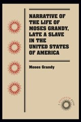 Narrative of the Life of Moses Grandy, Late a Slave in the United States of America | Moses Grandy |