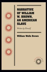 Narrative of William W. Brown, an American Slave | William Wells Brown |