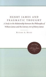 Henry James and Pragmatic Thought | Richard A. Hocks |