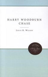 Harry Woodburn Chase | Louis R. Wilson |