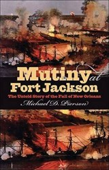 Mutiny at Fort Jackson | Michael D Pierson |