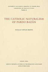The Catholic Naturalism of Pardo Bazan | Donald Fowler Brown |