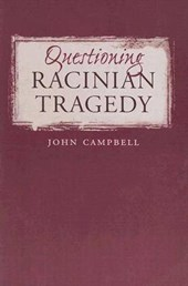Questioning Racinian Tragedy | John Campbell |