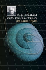 Jacques Roubaud and the Invention of Memory | Jean-Jacques Poucel |