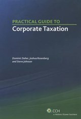 Practical Guide to Corporation Taxation | Daher, Dominic ; Joshua Rosenberg ; Johnson, Steve |