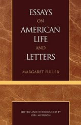 Essays on American Life and Letters (Masterworks of Literature Series) | Margaret Fuller |