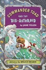 Commander Toad and the Dis-Asteroid | Jane Yolen |
