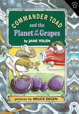 Commander Toad and the Planet of the Grapes | Jane Yolen |