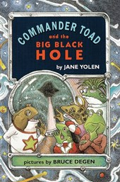Commander Toad and the Big Black Hole | Jane Yolen |