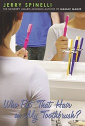 Who Put That Hair in My Toothbrush? | Jerry Spinelli |