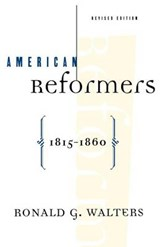 American Reformers 1815-1860 | Walters, Ronald G. ; Foner, Eric |
