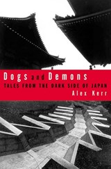 Dogs and Demons | Alex Kerr |