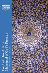 Farid ad-Din 'Attar's Memorial of God's Friends