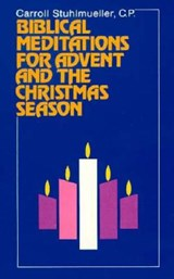 Biblical Meditations for Advent and the Christmas Season | Carroll Stuhlmueller |