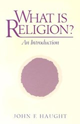 What is Religion? | John F. Haught |