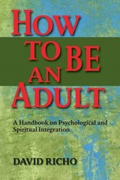 How to Be an Adult | David Richo |
