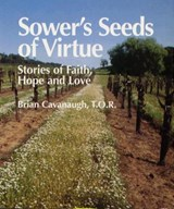 Sower's Seeds of Virtue | Brian Cavanaugh |