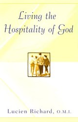 Living the Hospitality of God | Lucien Richard |