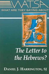 What Are They Saying About the Letter to the Hebrews? | Daniel J Harrington |