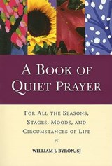 A Book of Quiet Prayer | Byron, William J., Sj |