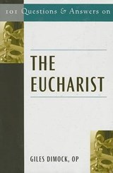 101 Questions and Answers on the Eucharist | Giles Dimock |