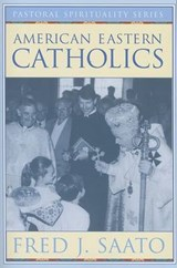 American Eastern Catholics | Fred J. Saato |