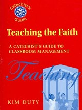 Teaching the Faith | Kim Duty |