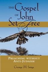The Gospel of John Set Free