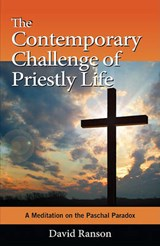 The Contemporary Challenge of Priestly Life | David Ranson |