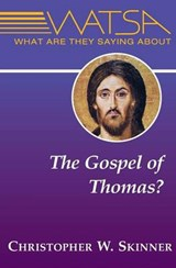 What Are They Saying About the Gospel of Thomas? | Christopher W. Skinner |