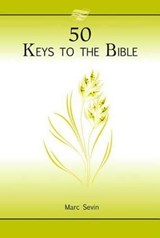 Fifty Keys to the Bible | Marc Sevin |