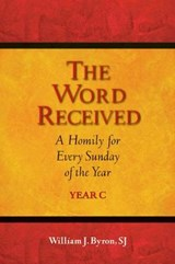 The Word Received | Byron, William J., Sj |