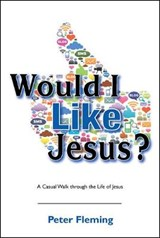 Would I Like Jesus? | Peter Fleming |