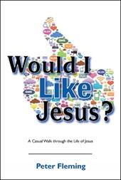 Would I Like Jesus?