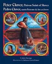 Peter Claver, Patron Saint of Slaves/Pedro Claver, Santo Partono De Los Esclavos