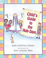 Child's Guide to the Holy Days | Kathy Dellatorre O'keefe |