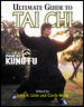 Ultimate Guide to Tai Chi Ultimate Guide to Tai Chi