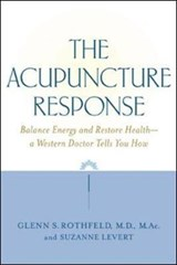 The Acupuncture Response | Glenn S. Rothfeld |