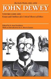 The Early Works of John Dewey, 1882 -